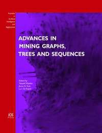 Advances in Mining Graphs, Trees and Sequences (häftad)