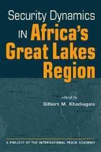 Security Dynamics in Africa's Great Lakes Region (häftad)