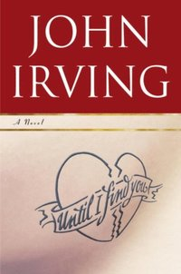 Until I Find You av John Irving (E-bok)