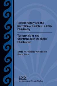 Textual History and the Reception of Scripture in Early Christianity (häftad)