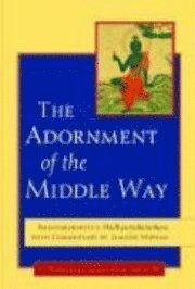 Adornment Of The Middle Way (inbunden)