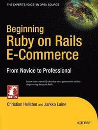 Beginning Ruby on Rails E-Commerce: From Novice to Professional (häftad)