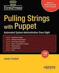 Pulling Strings with Puppet: Configuration Management Made Easy (häftad)