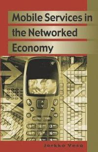 Mobile Services In Networked Economy (inbunden)