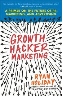 Growth Hacker Marketing (häftad)