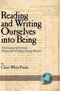 Reading and Writing Ourselves into Being (inbunden)