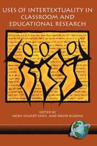 Uses of Intertextuality in Classroom and Educational Research (häftad)
