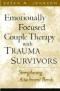Emotionally Focused Couple Therapy with Trauma Survivors (häftad)