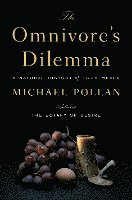 The Omnivore's Dilemma: A Natural History of Four Meals (inbunden)
