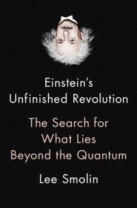 Einstein's Unfinished Revolution: The Search for What Lies Beyond the Quantum (inbunden)