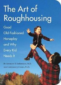 The Art Of Roughhousing (häftad)
