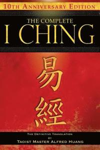 The Complete I Ching - 10th Anniversary Edition (häftad)