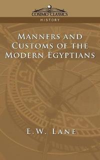 Manners and Customs of the Modern Egyptians (häftad)