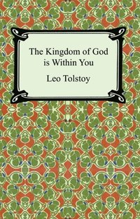 Kingdom of God is Within You (e-bok)
