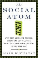 The Social Atom: Why the Rich Get Richer, Cheaters Get Caught, and Your Neighbor Usually Looks Like You (inbunden)
