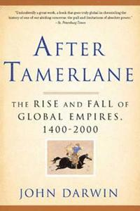 After Tamerlane: The Rise and Fall of Global Empires, 1400-2000 (häftad)