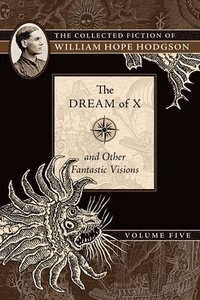 The Dream of X and Other Fantastic Visions (häftad)
