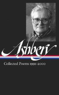 John Ashbery: Collected Poems 1991-2000 (inbunden)