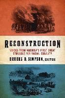 Reconstruction: Voices from America's First Great Struggle for Racial Equality (Loa #303) (inbunden)