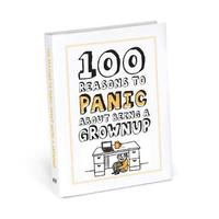100 Reasons to Panic about Being a Grownup (inbunden)