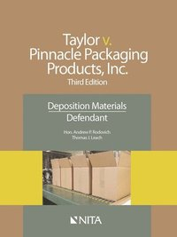 Taylor v. Pinnacle Packaging Products, Inc.: Deposition Materials, Defendant (häftad)