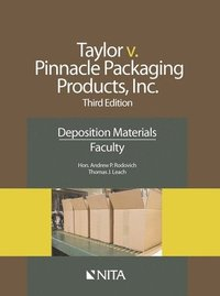 Taylor v. Pinnacle Packaging Products, Inc.: Deposition Materials, Faculty (häftad)