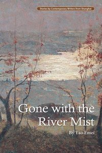 Gone with the River Mist (häftad)