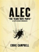 ALEC: The Years Have Pants (A Life-Size Omnibus): Alec The Years Have Pants (A Life-Size Omnibus) Years Have Pants (a Life-size Omnibus) (häftad)