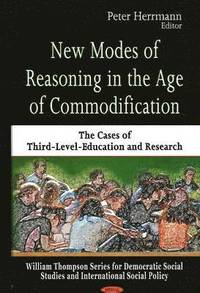 New Modes of Reasoning in the Age of Commodification (inbunden)