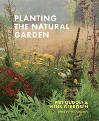 Planting the Natural Garden (inbunden)