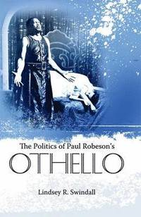 The Politics of Paul Robeson's Othello (inbunden)