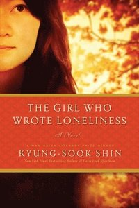 The Girl Who Wrote Loneliness (inbunden)