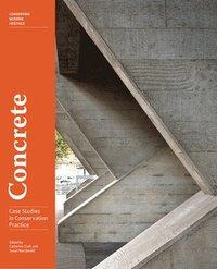Concrete - Case Studies in Conservation Practice (häftad)