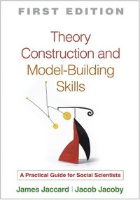 Theory Construction and Model-Building Skills (inbunden)