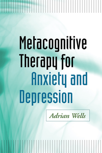 Metacognitive Therapy for Anxiety and Depression (e-bok)