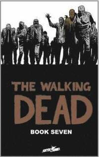 The Walking Dead Book 7 Hardcover (inbunden)