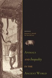 Animals and Inequality in the Ancient World (inbunden)