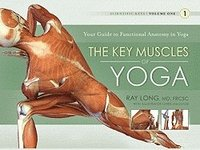 Key Muscles of Yoga: Your Guide to Functional Anatomy in Yoga (häftad)