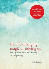 The Life-Changing Magic of Tidying Up: The Japanese Art of Decluttering and Organizing (inbunden)