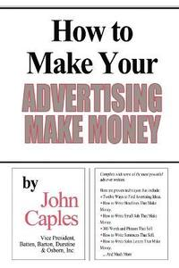 How to Make Your Advertising Make Money (häftad)