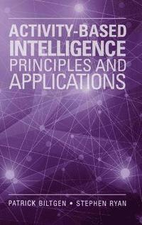 Activity-Based Intelligence: Principles and Applications (inbunden)