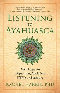 Listening to Ayahuasca (häftad)