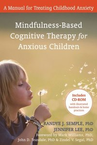 Mindfulness-Based Cognitive Therapy for Anxious Children (e-bok)