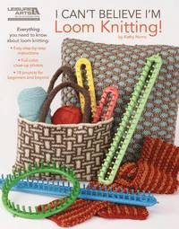I Can't Believe I'm Loom Knitting (häftad)