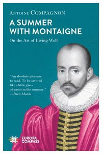 A Summer with Montaigne (häftad)