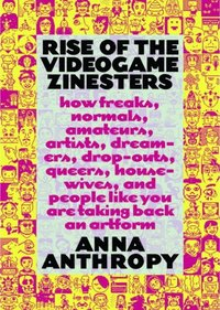 Rise of the Videogame Zinesters (e-bok)