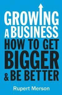 Growing a Business: Strategies for Leaders & Entrepreneurs (häftad)