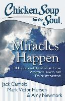 Chicken Soup for the Soul: Miracles Happen (häftad)