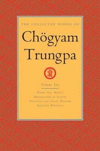 The Collected Works of Choegyam Trungpa, Volume 10 (inbunden)