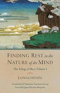 Finding Rest In The Nature Of The Mind (inbunden)